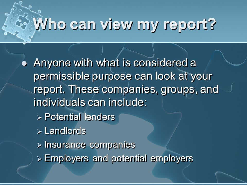Who can view my report