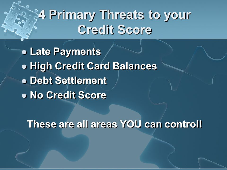 4 Primary Threats to your Credit Score