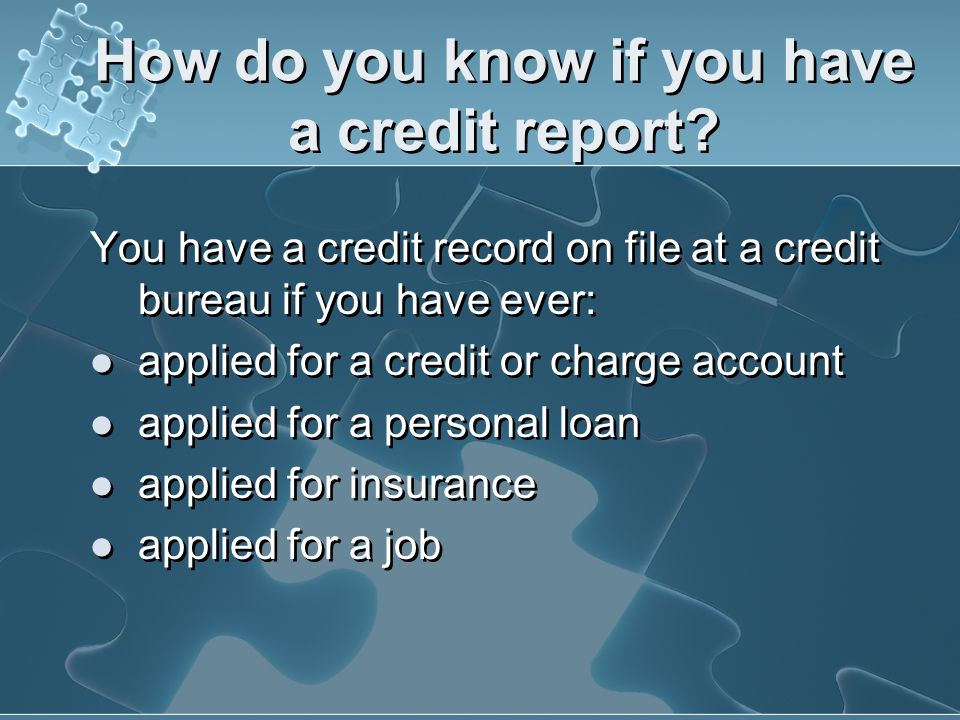 How do you know if you have a credit report