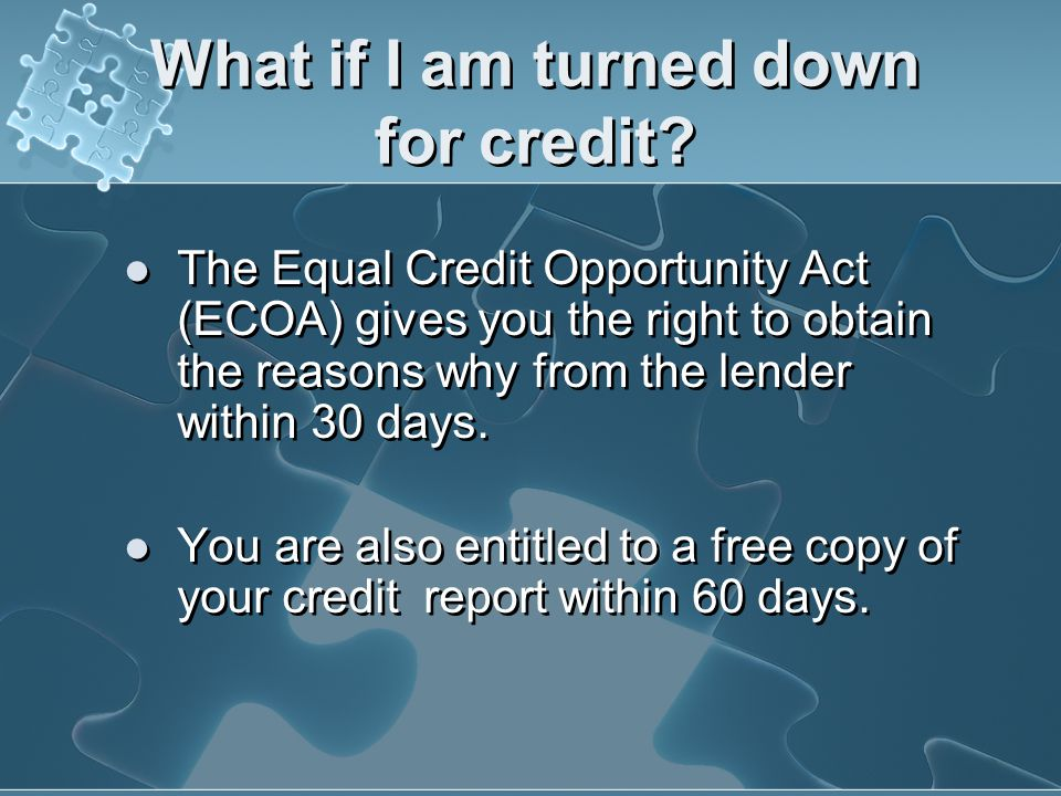 What if I am turned down for credit