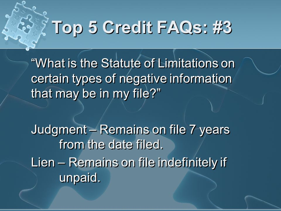 Top 5 Credit FAQs: #3 What is the Statute of Limitations on certain types of negative information that may be in my file