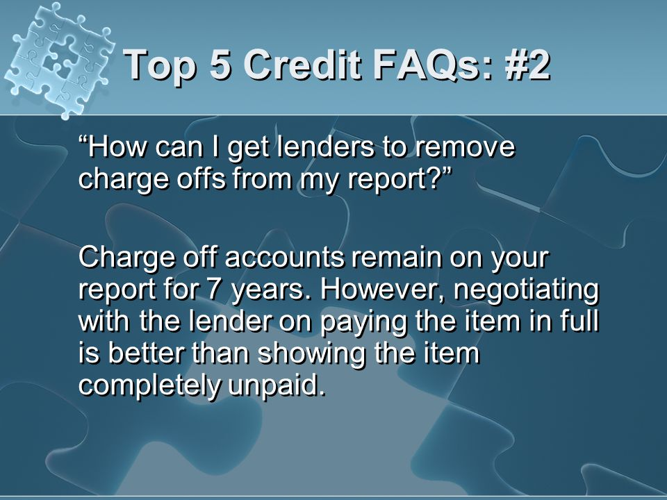 Top 5 Credit FAQs: #2 How can I get lenders to remove charge offs from my report