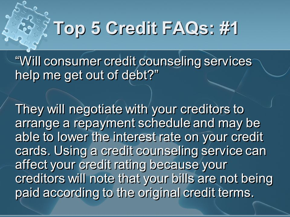 Top 5 Credit FAQs: #1 Will consumer credit counseling services help me get out of debt
