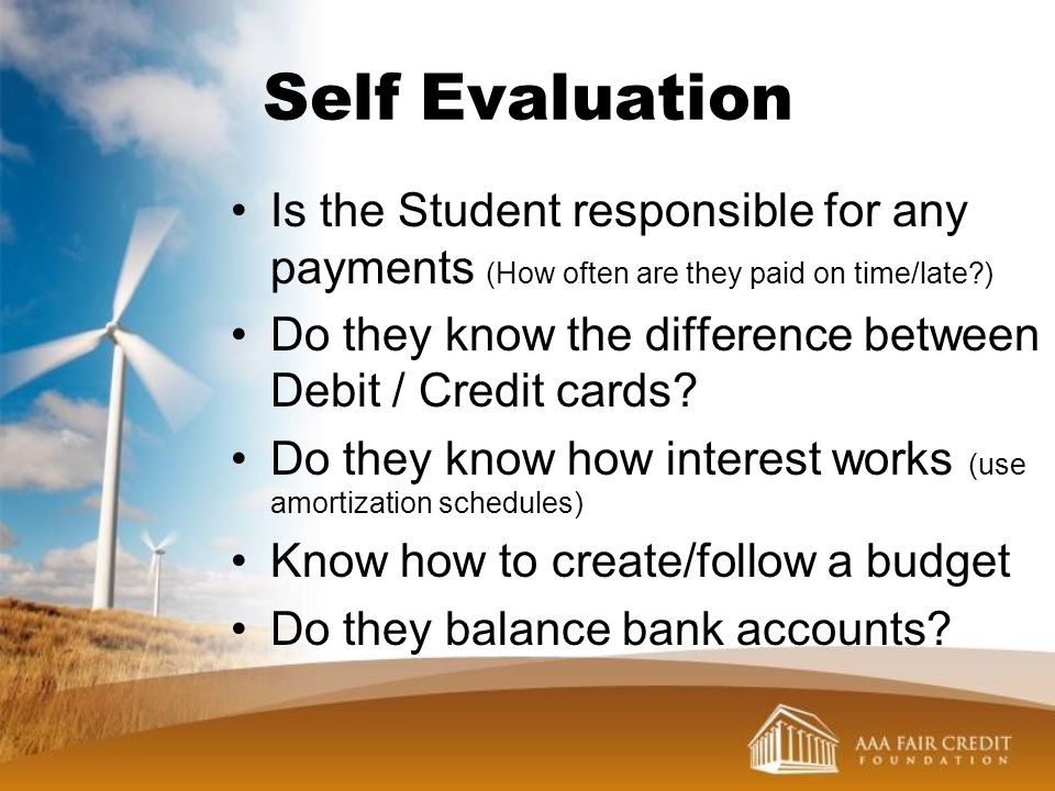 Self Evaluation Is the Student responsible for any payments (How often are they paid on time/late )