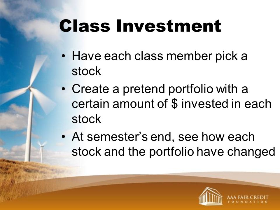 Class Investment Have each class member pick a stock