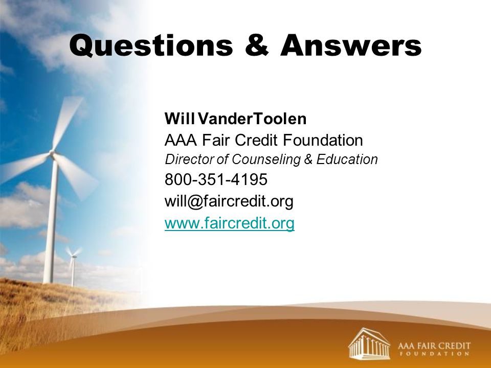 Questions & Answers Will VanderToolen AAA Fair Credit Foundation