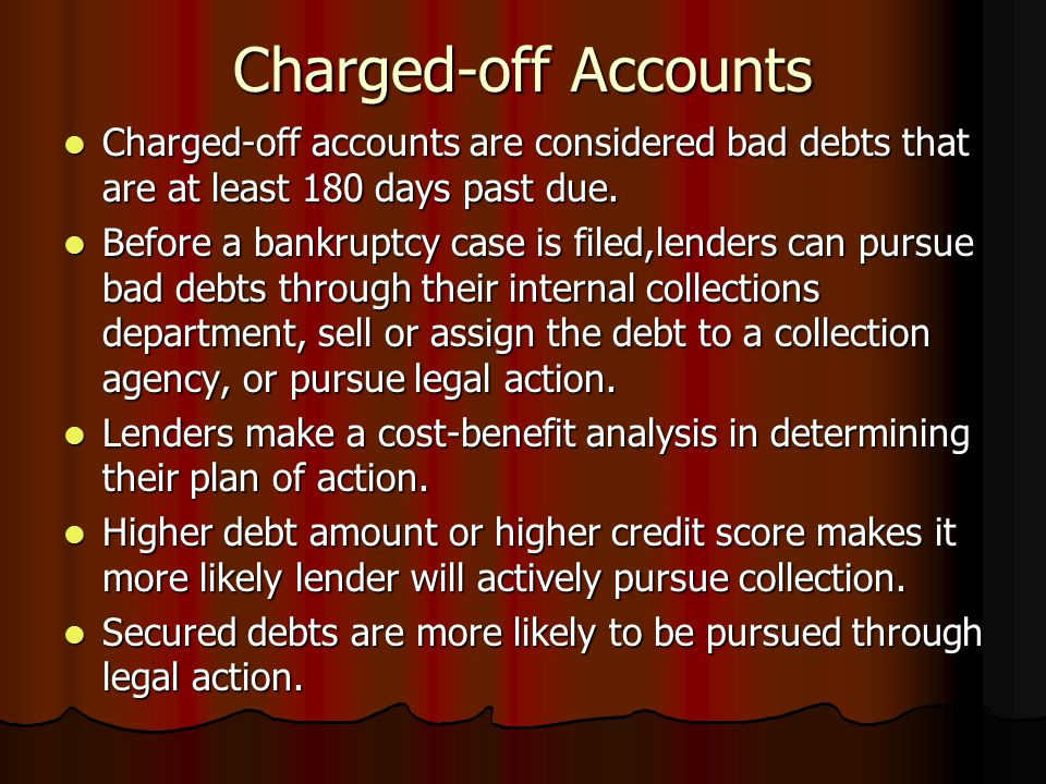 Charged-off Accounts Charged-off accounts are considered bad debts that are at least 180 days past due.