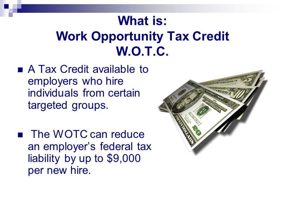 What is: Work Opportunity Tax Credit W.O.T.C.
