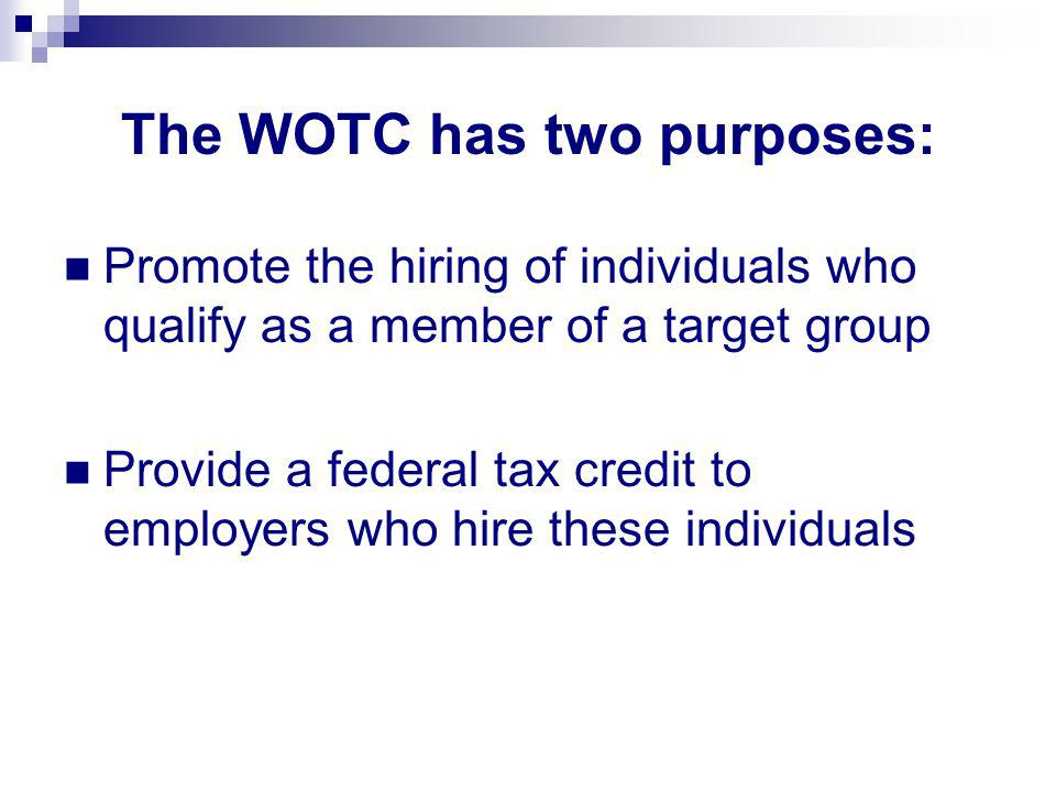The WOTC has two purposes: