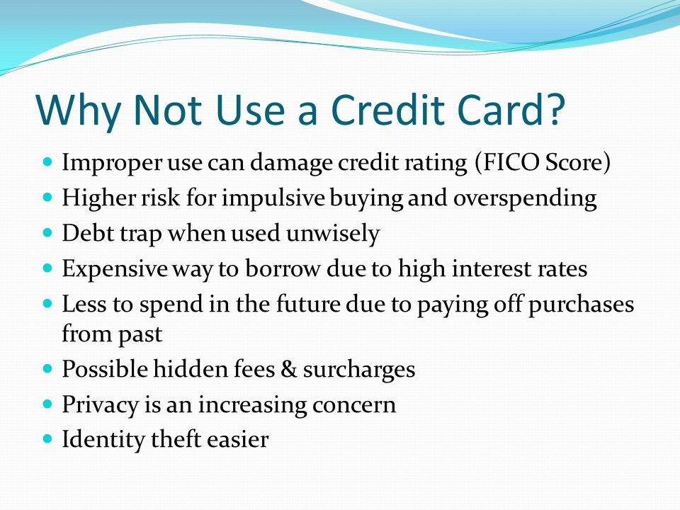 Why Not Use a Credit Card