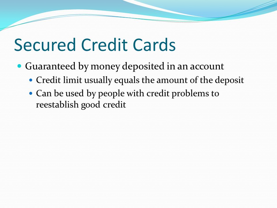 Secured Credit Cards Guaranteed by money deposited in an account