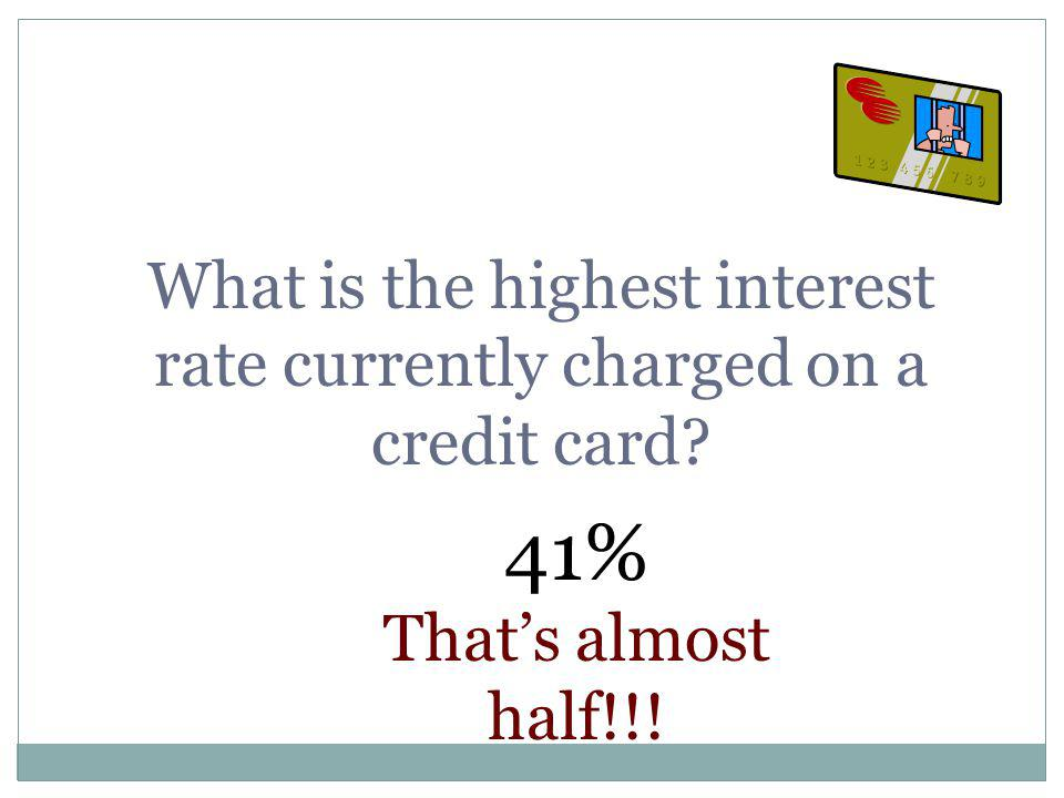 What is the highest interest rate currently charged on a credit card