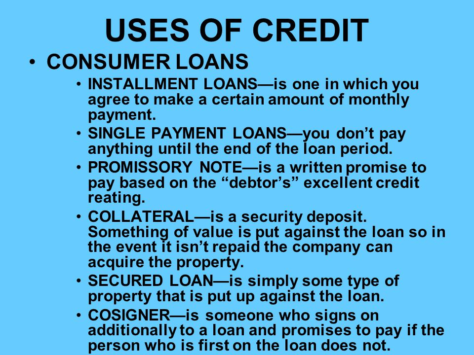 USES OF CREDIT CONSUMER LOANS