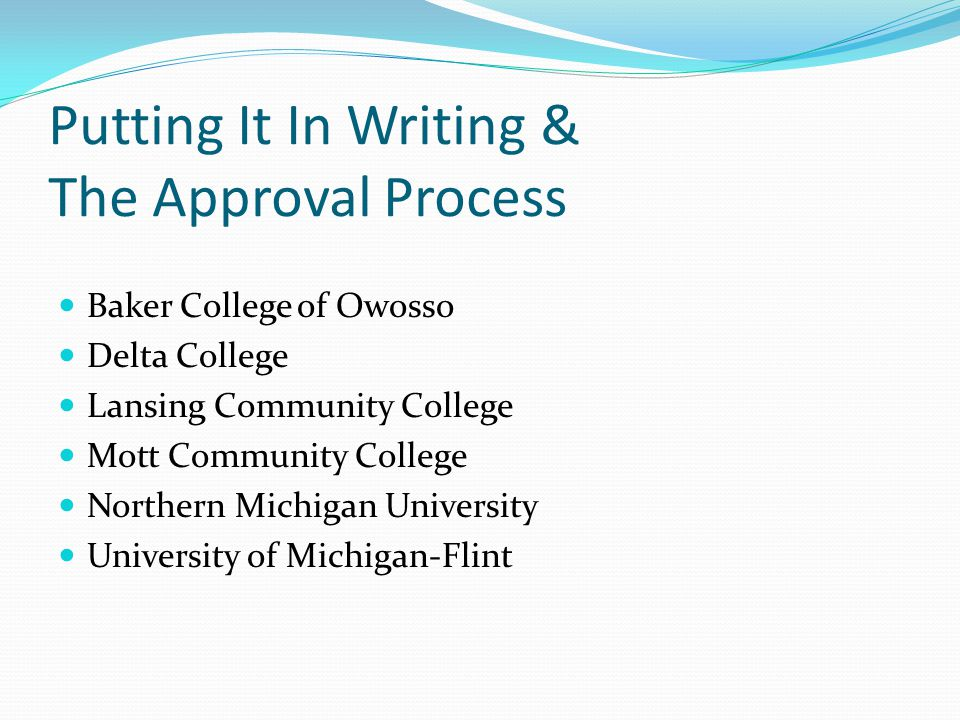 Putting It In Writing & The Approval Process