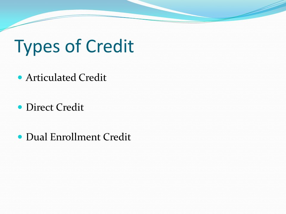 Types of Credit Articulated Credit Direct Credit