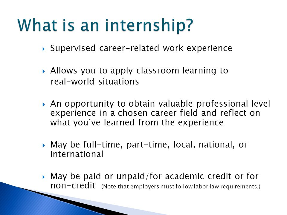 What is an internship Supervised career-related work experience