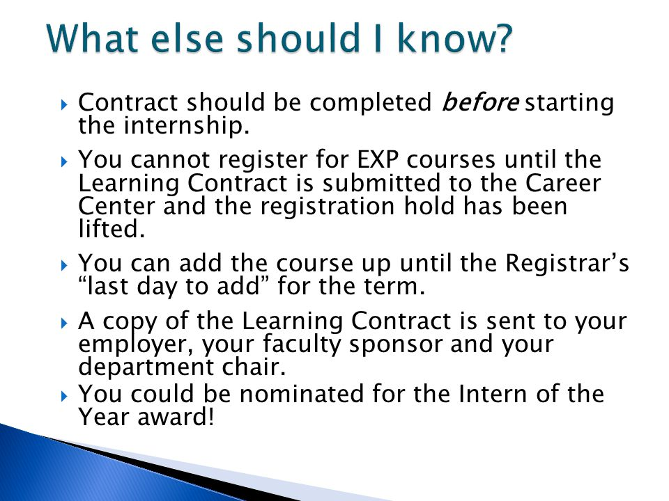 What else should I know Contract should be completed before starting the internship.