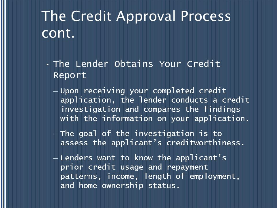 The Credit Approval Process cont.