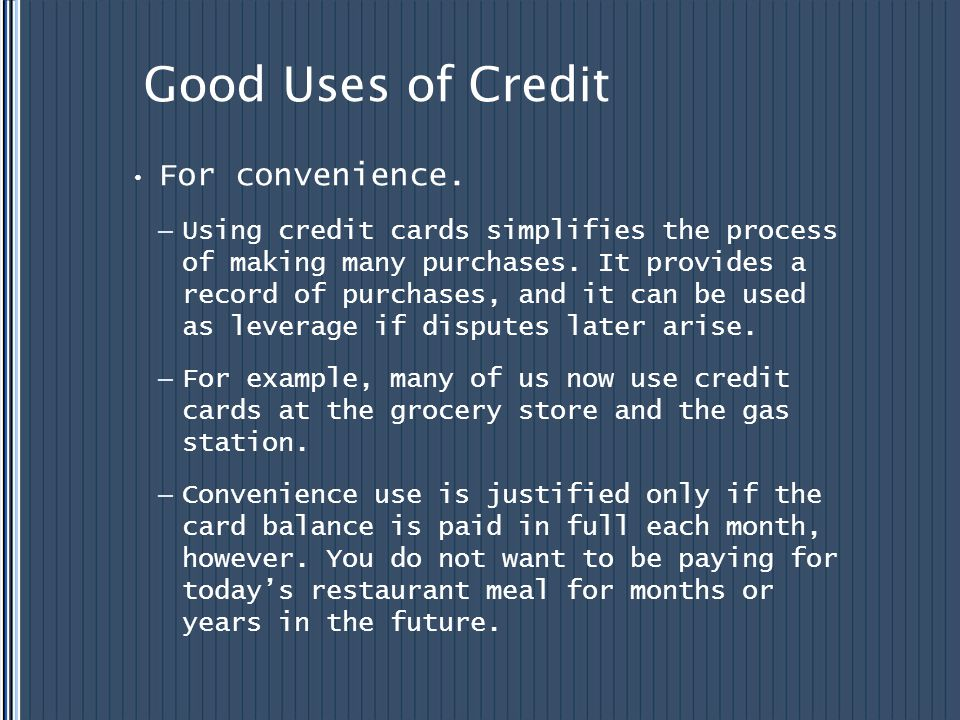 Good Uses of Credit For convenience.