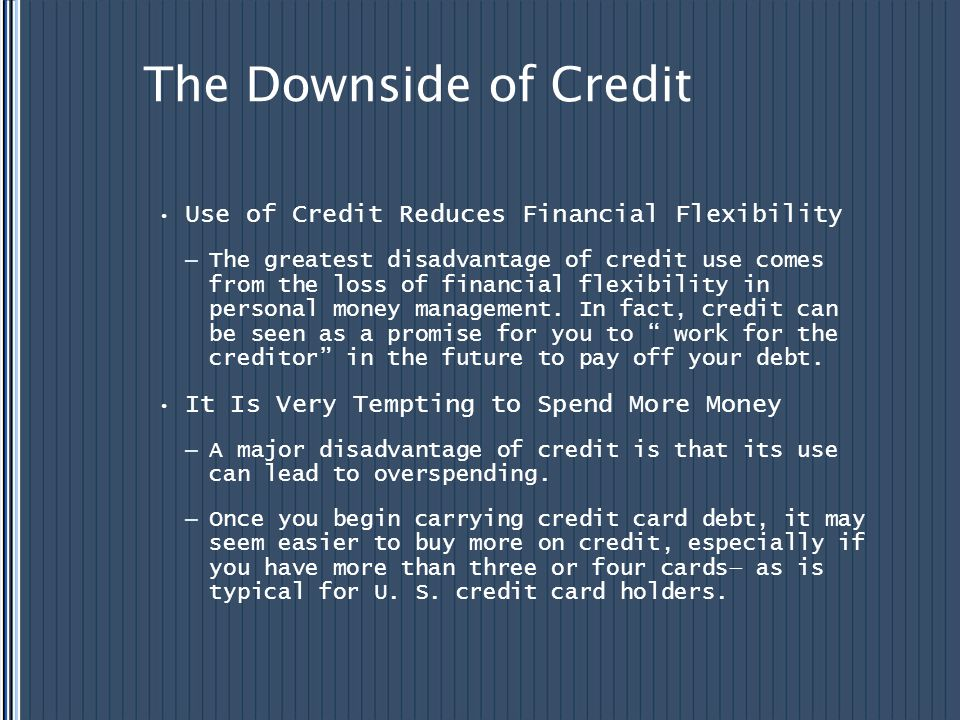 The Downside of Credit Use of Credit Reduces Financial Flexibility