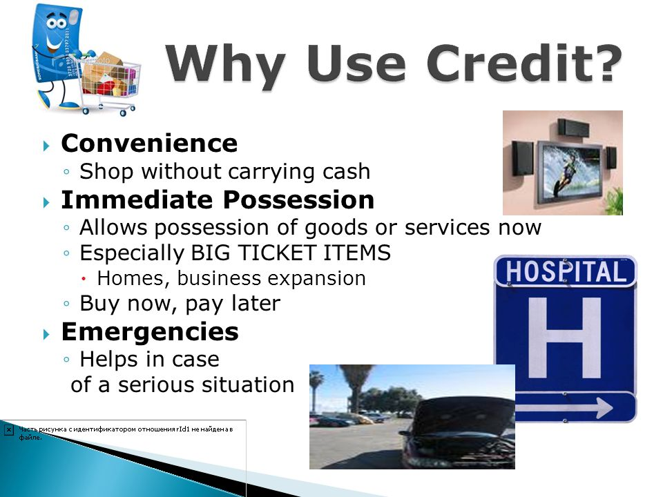 Why Use Credit Convenience Immediate Possession Emergencies