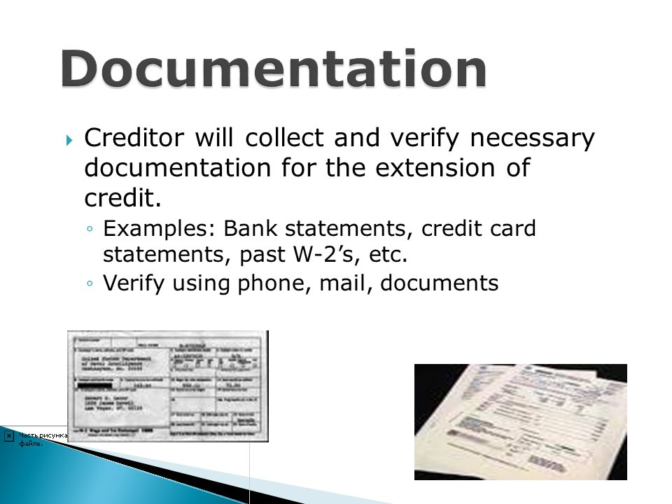 Documentation Creditor will collect and verify necessary documentation for the extension of credit.