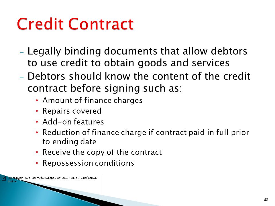 Credit Contract Legally binding documents that allow debtors to use credit to obtain goods and services.