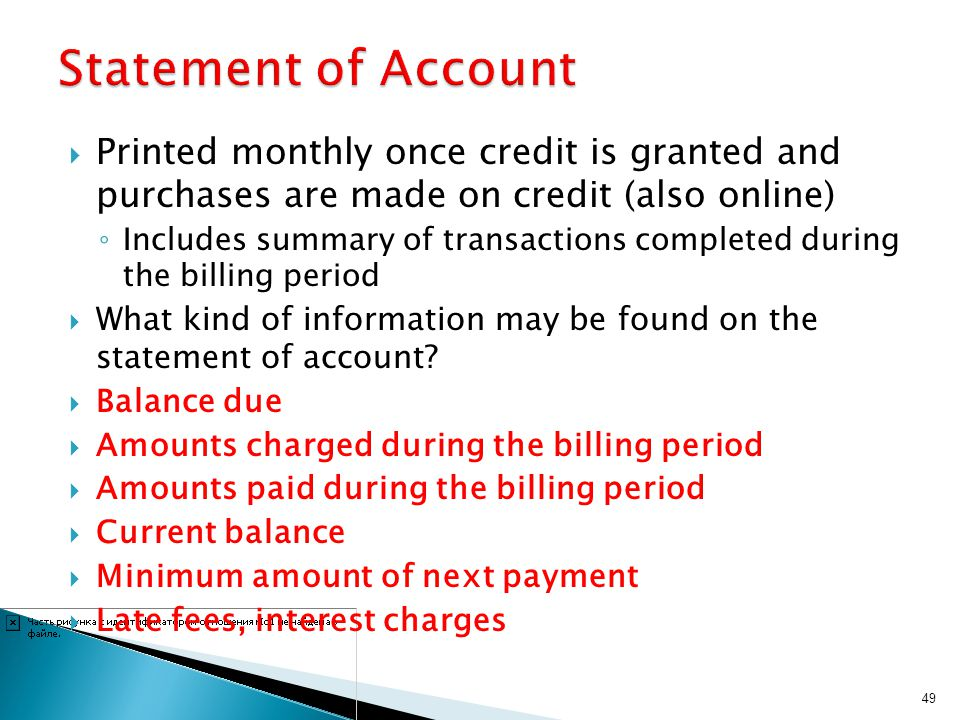Statement of Account Printed monthly once credit is granted and purchases are made on credit (also online)