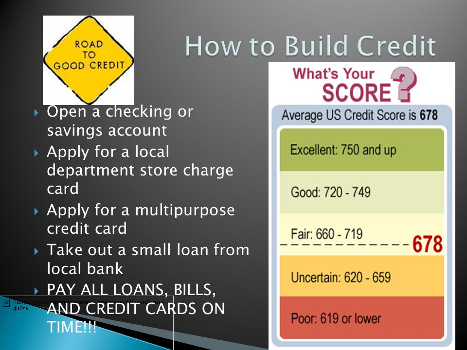 How to Build Credit Open a checking or savings account