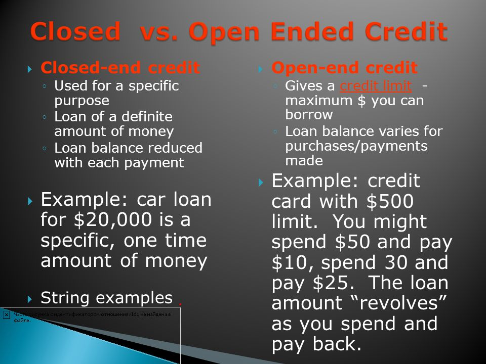 Closed vs. Open Ended Credit
