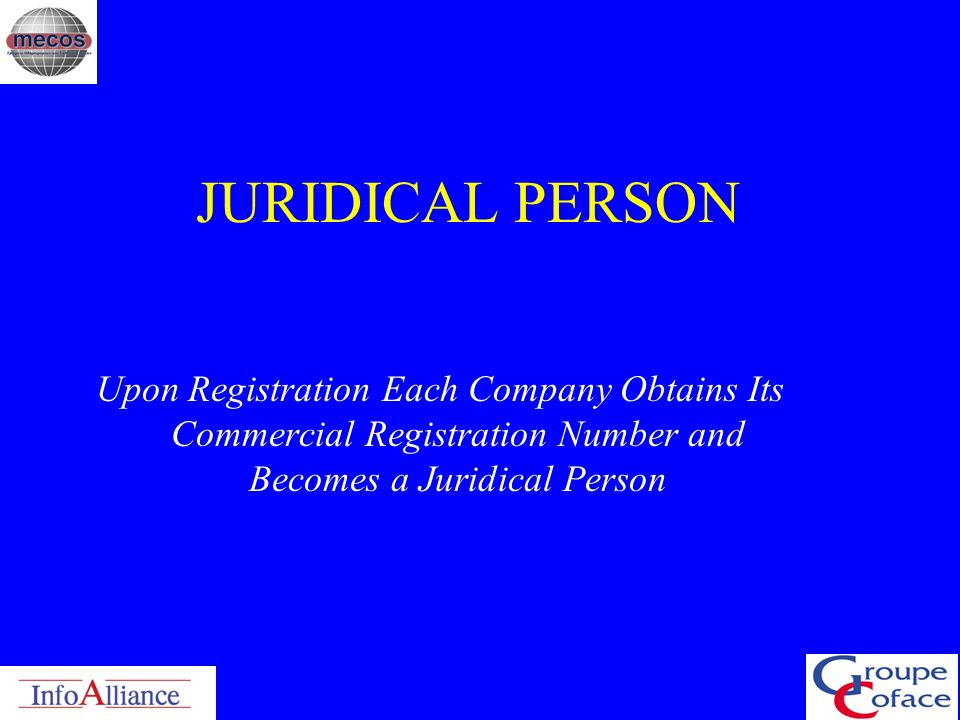 JURIDICAL PERSON Upon Registration Each Company Obtains Its Commercial Registration Number and Becomes a Juridical Person.