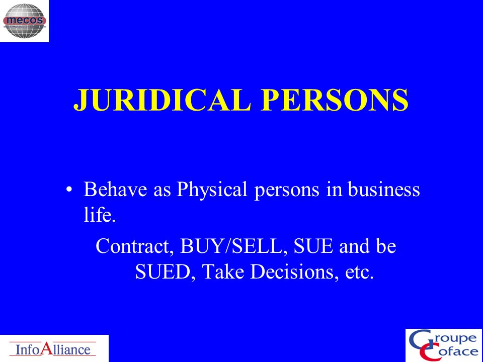 Contract, BUY/SELL, SUE and be SUED, Take Decisions, etc.
