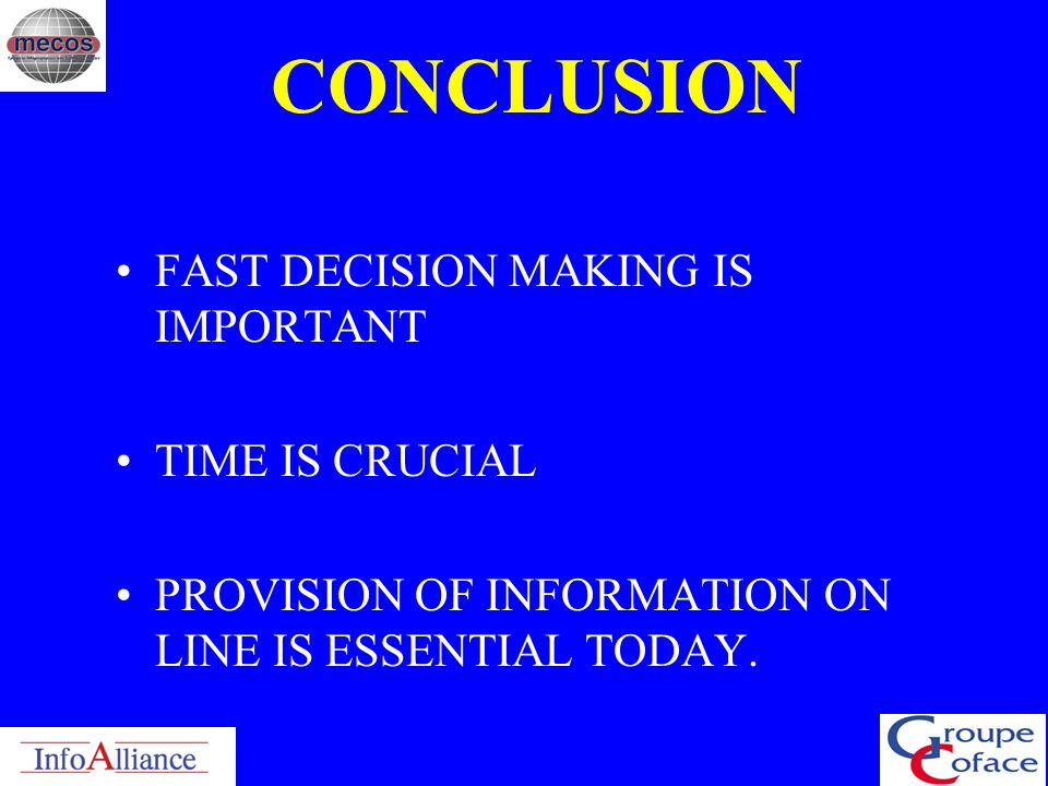 CONCLUSION FAST DECISION MAKING IS IMPORTANT TIME IS CRUCIAL