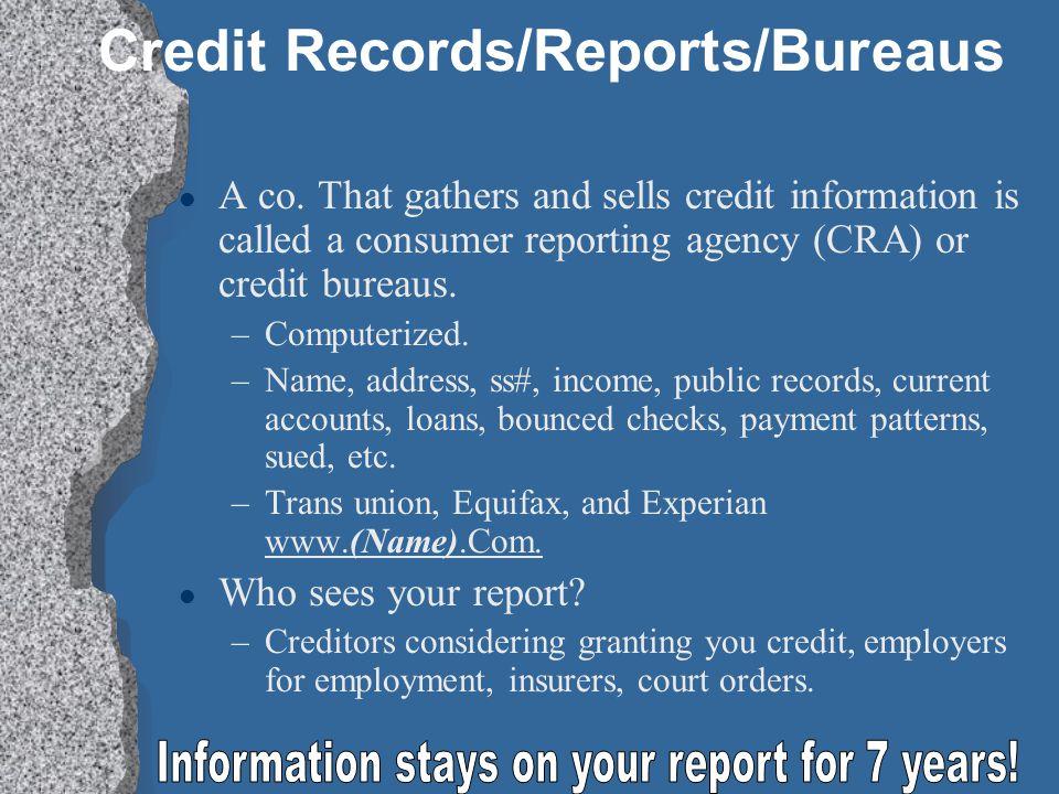 Credit Records/Reports/Bureaus