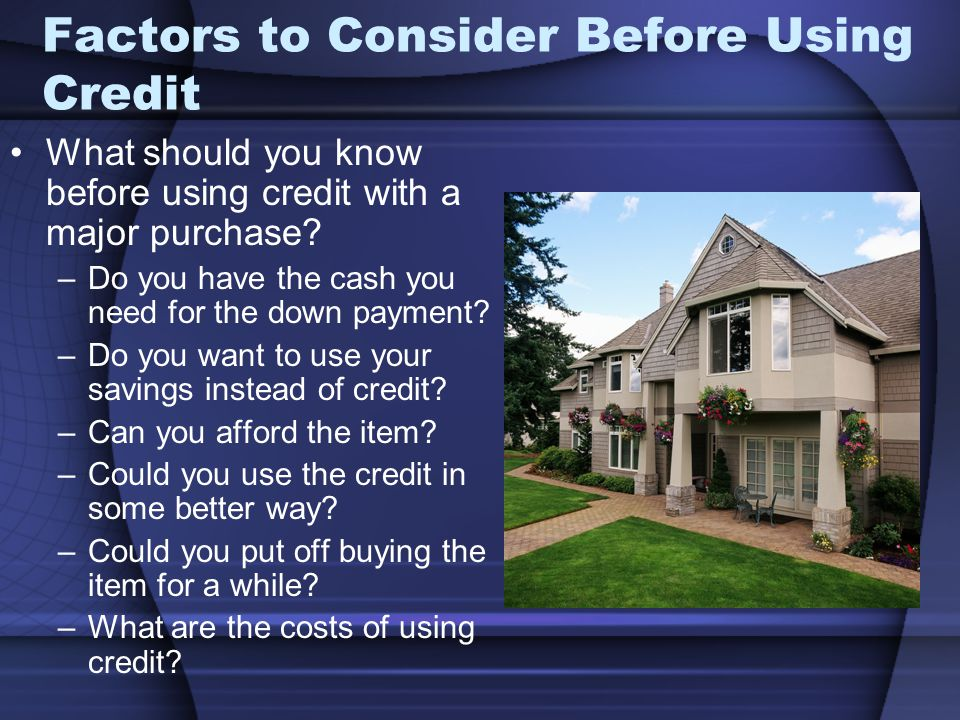 Factors to Consider Before Using Credit