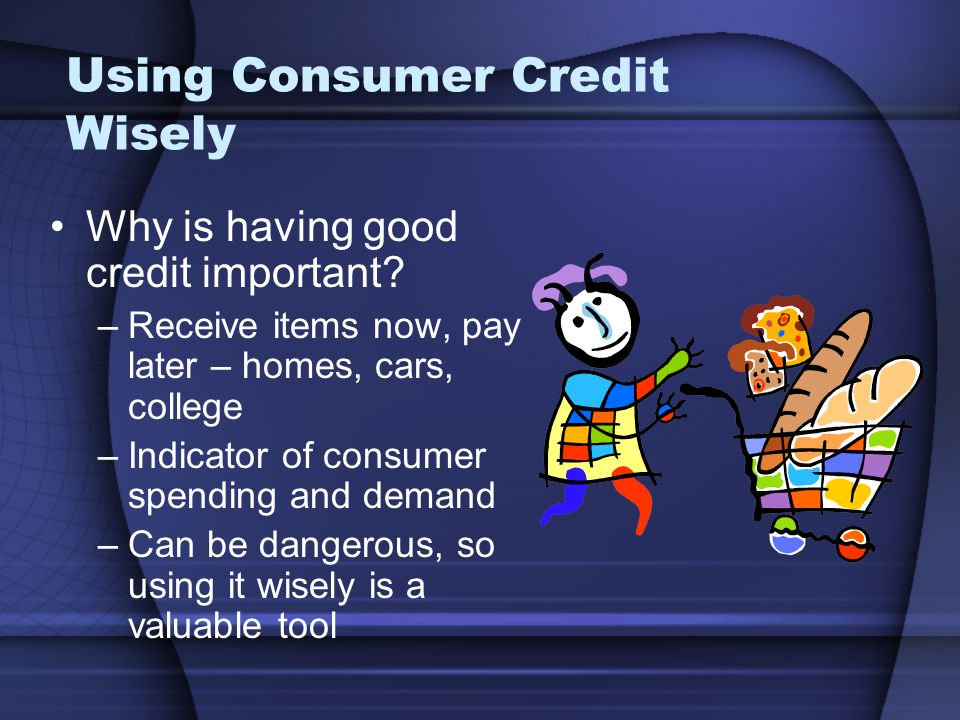 Using Consumer Credit Wisely