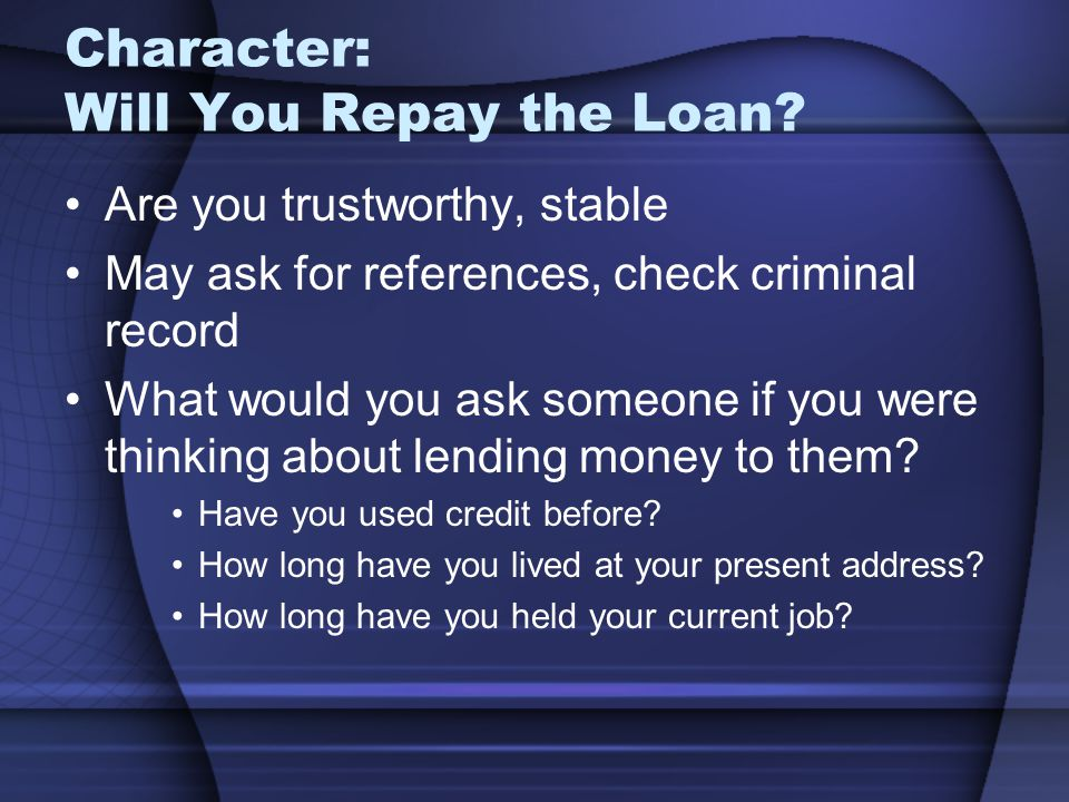 Character: Will You Repay the Loan