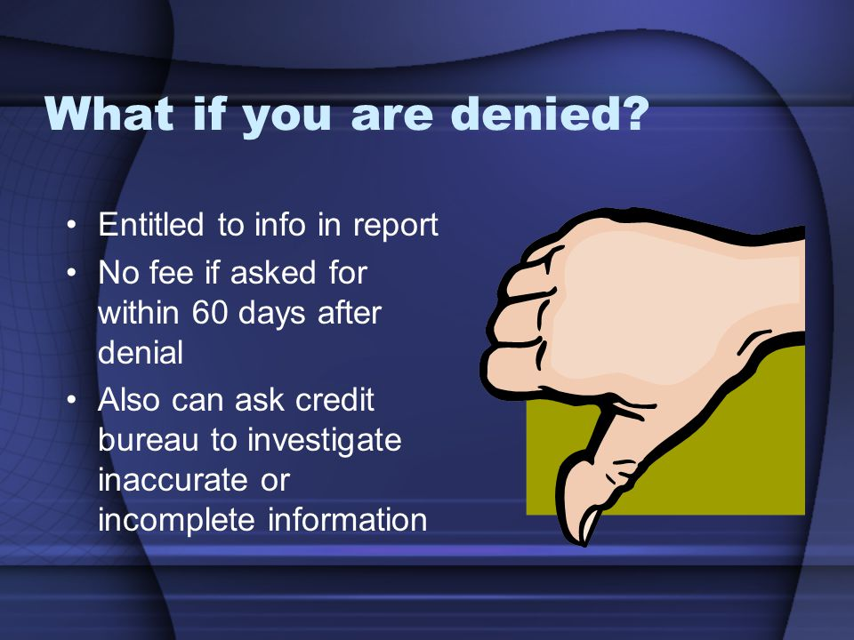What if you are denied Entitled to info in report