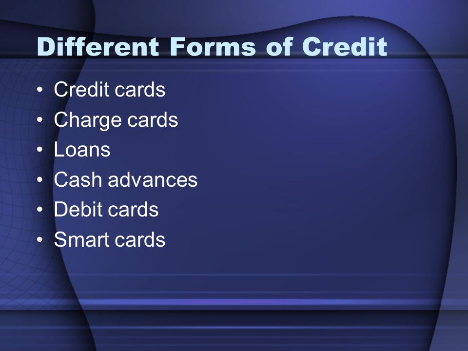Different Forms of Credit