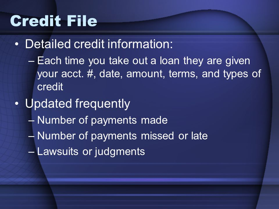Credit File Detailed credit information: Updated frequently