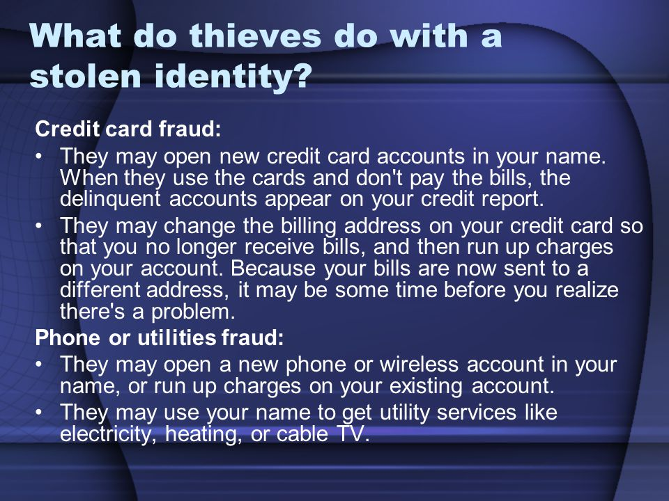 What do thieves do with a stolen identity
