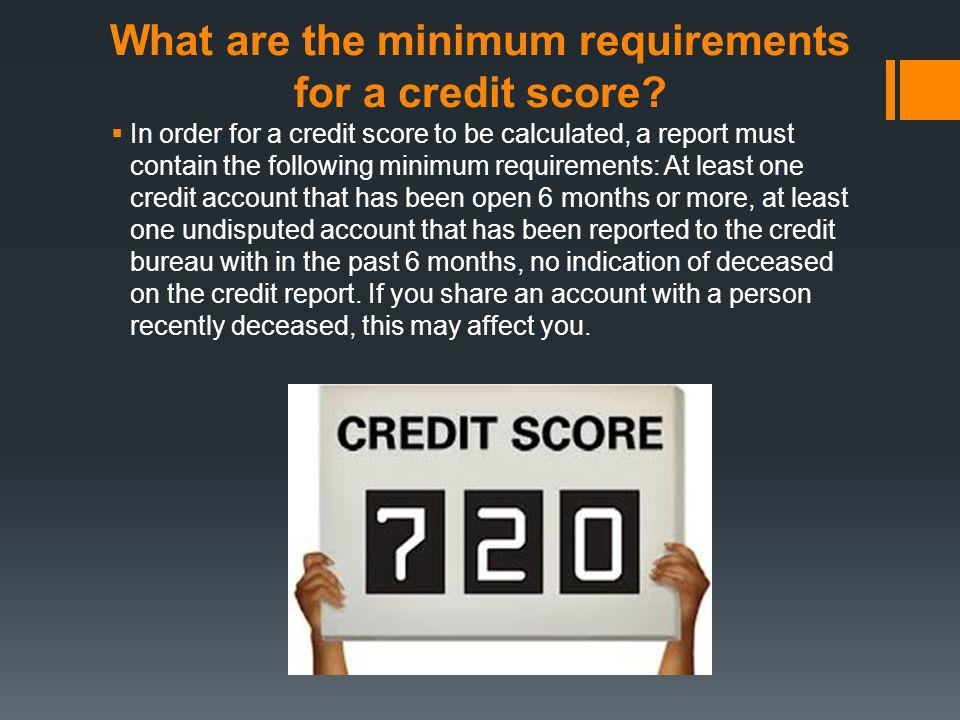 What are the minimum requirements for a credit score