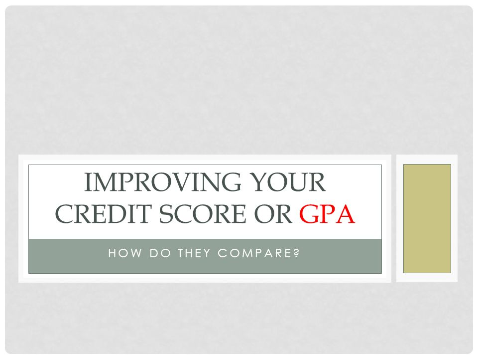 Improving your credit score or gpa