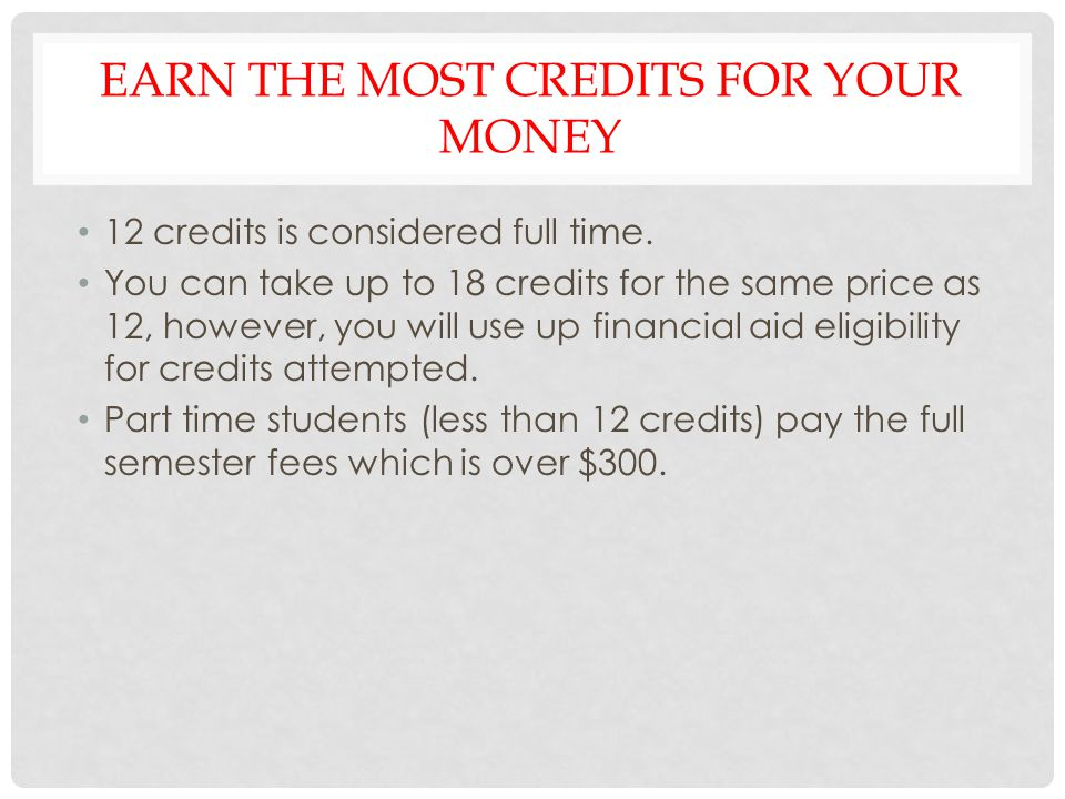 earn the most credits for your money