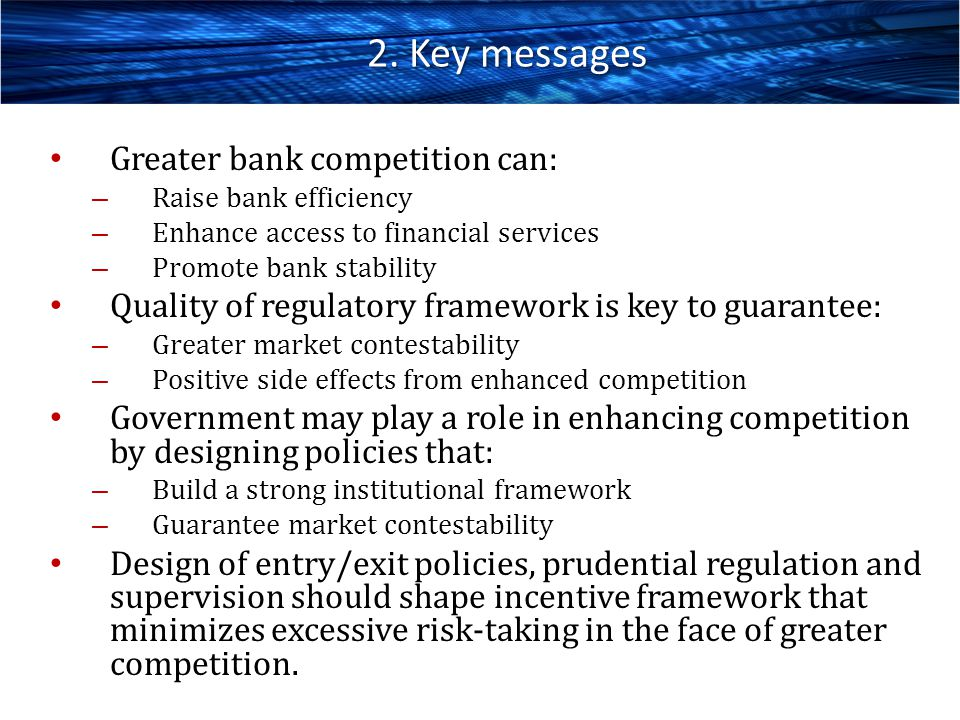 2. Key messages Greater bank competition can:
