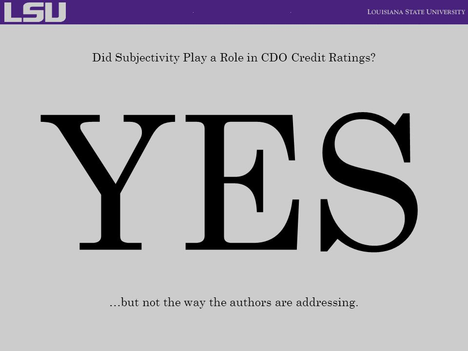 YES Did Subjectivity Play a Role in CDO Credit Ratings