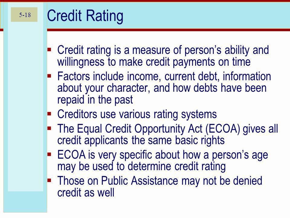 Credit Rating Credit rating is a measure of person's ability and willingness to make credit payments on time.