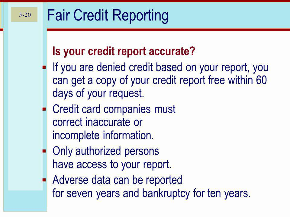 Fair Credit Reporting Is your credit report accurate