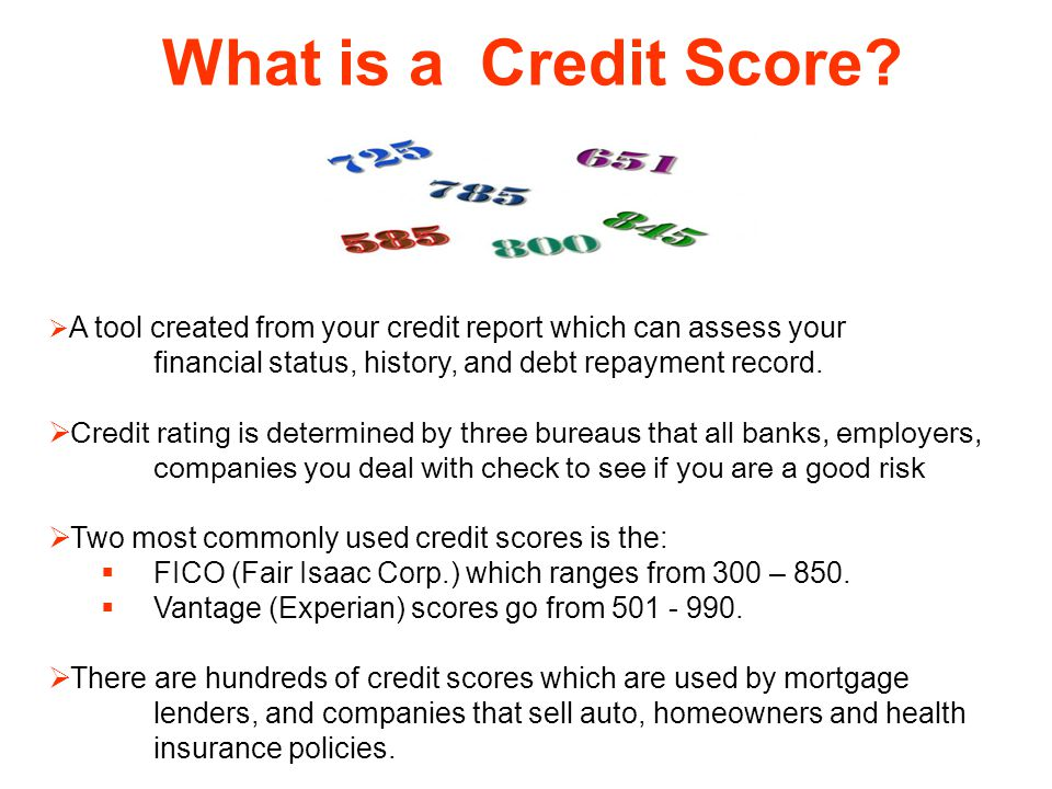 What is a Credit Score A tool created from your credit report which can assess your. financial status, history, and debt repayment record.