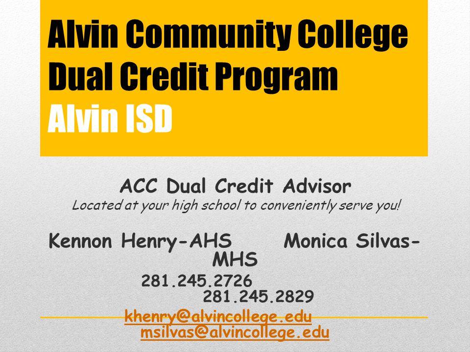 Alvin Community College Dual Credit Program Alvin ISD